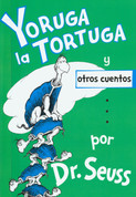 Yoruga la tortuga y otros cuentos - Yertle the Turtle and Other Stories