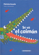 Se va el caimán - The Crocodile Is Leaving