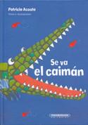 Se va el caimán - The Crocodile Is Leaving