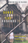 De donde son los gusanos - Where the Gusanos Are From