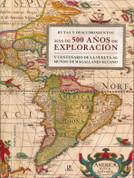 Más de 500 años de exploración - Over 500 Years of Exploration