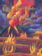 Fuego, fueguito/Fire, Little Fire