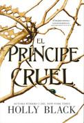 El príncipe cruel - The Cruel Prince