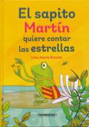 El sapito Martín quiere contar las estrellas - Martin the Frog Wants to Count the Stars