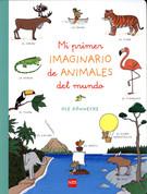 Mi primer imaginario de animales del mundo - My First Picture Book of Animals