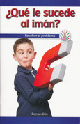 ¿Qux le sucede al imán? Resolver el problema - What's Wrong with the Magnet?: Fixing a Problem