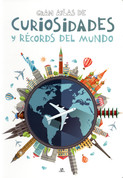 Gran atlas de curiosidades y récords del mundo - Big World Atlas of Curiosities and Records