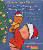 I Love You Through and Through at Christmas, Too!/¡En Navidad tambien te quiero!