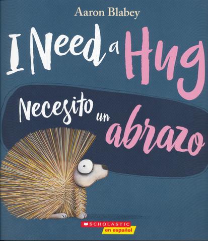 I Need a Hug/Necesito un abrazo