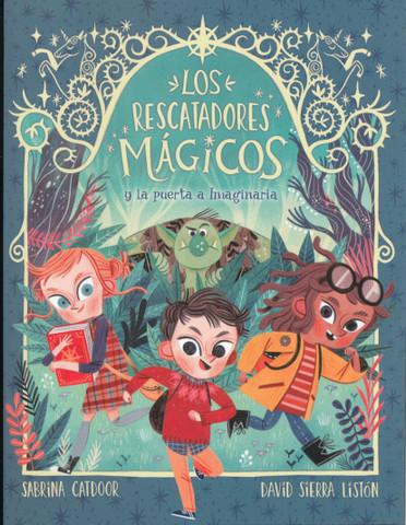 Los rescatadores mágicos y la puerta a Imaginaria - The Magic Rescuers and the Door to Imaginaria