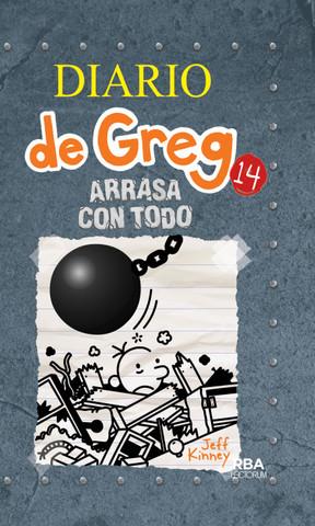 Diario de Greg 14. Arrasa con todo - Diary of a Wimpy Kid 14: Wrecking Ball