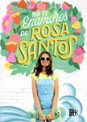 No te enamores de Rosa Santos - Don't Date Rosa Santos