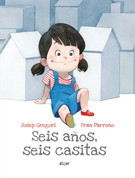 Seis años, seis casitas - Six Years, Six Little Houses
