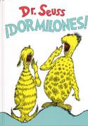 ¡Dormilones! - Dr. Seuss's Sleep Book