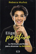 Elige positivo - Chose to Be Positive