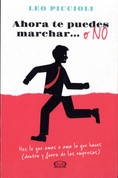 Ahora te puedes marchar o no - Now You Can Go or Not
