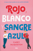 Rojo, blanco y sangre azul - Red, White, and Royal Blue