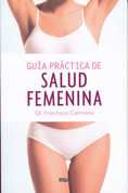 Guía práctica de salud femenina - Practical Guide to Women's Health
