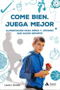 Come bien. Juega mejor - Eat Well. Play Better