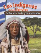 Los indígenas de las Llanuras - American Indians of the Plains: Surviving the Great Expanse