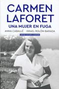 Carmen Laforet. Una mujer en fuga - Carmen Laforet