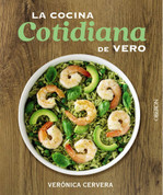 La cocina cotidiana de Vero - Vero's Everyday Cooking