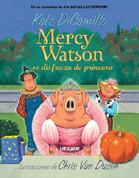 Mercy Watson se disfraza de princesa - Mercy Watson: Princess in Disguise