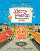 Mercy Watson Una persecución insólita - Mercy Watson: Something  Wonky This Way Comes