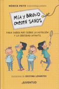 Mía y Bruno crecen sanos - Mia and Bruno Grow Up Healthy