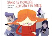 Cuando la tecnología secuestró a mi familia - When Technology Kidnapped My Family