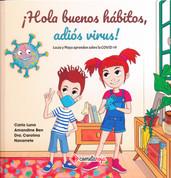 ¡Hola buenos hábitos, adiós virus! - Hello Good Habits, Goodbye Virus!