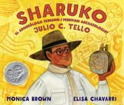 Sharuko: El arqueólogo peruano/Peruvian Archaeologist -