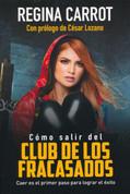 Cómo salir del club de los fracasados - How to Get Out of the Losers' Club