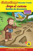 Curious George: Dinosaur Tracks/Jorge el curioso: Huellas de dinosaurio