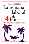 La semana laboral de 4 horas - The 4-Hour Workweek