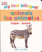 My First Bilingual Animals/Los animales