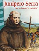 Junípero Serra - Junipero Serra: A Spanish Missionary