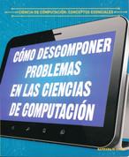 Cómo descomponer problemas en las ciencias de computación - Breaking Down Problems in Computer Science