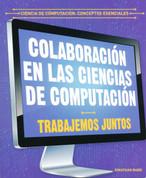 Colaboración en las ciencias de computación - Collaboration in Computer Science: Working Together