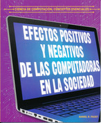 Efectos positivos y negativos de las computadoras en la sociedad - The Positive and Negative Impacts on Computers on Society