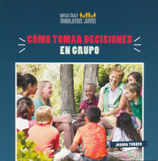 Cómo tomar decisiones en grupo - How to Make Decisions as a Group