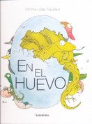 En el huevo (HC-9788413430447) - In the Egg