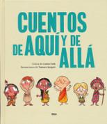 Cuentos de aquí y de allá - Stories from Here and There