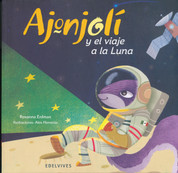 Ajonjolí y el viaje a la Luna - Ajonjoli and the Trip to the Moon