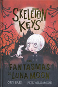 Skeleton Keys. Los fantasmas de Luna Moon - Skeleton Keys. The Haunting of Luna Moon