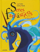 Seres fantásticos de tierra, aire, agua, fuego y más allá - Fantastic Beings from the Earth, Air, Water, Fire, and Beyond