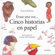 Érase una vez cinco historias en papel - Once Upon a Time There Were Five Stories