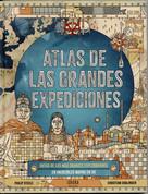 Atlas de las grandes expediciones - The Atlas of Great Journeys