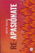 Re-apasiónate - Re-Ignite Passion
