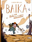 Baika en el fin del mundo - Baika at the End of the World